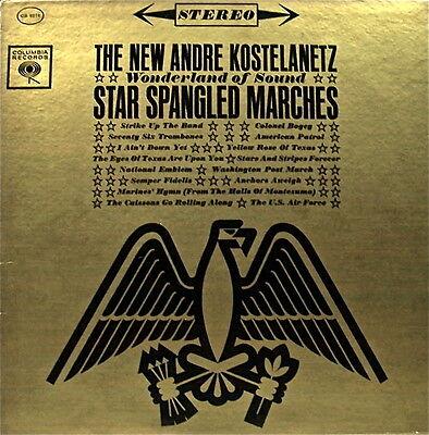 """""""star Spangled Marches"""" Andre Kostelanetz Columbia Records Stereo 33 Lp 1962"""