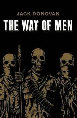 NEW The Way of Men By Jack Donovan Paperback Free Shipping