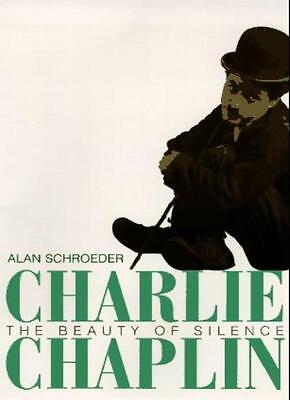 Charlie Chaplin: The Beauty of Silence (Impact Biographies) By Alan Schroeder