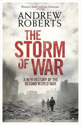 The Storm of War: A New History of the Second Wor... by Roberts, Andrew Hardback