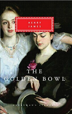 The Golden Bowl (Everyman's Library Classics) by James, Henry Hardback Book The