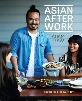NEW Asian After Work  By Adam Liaw Paperback Free Shipping