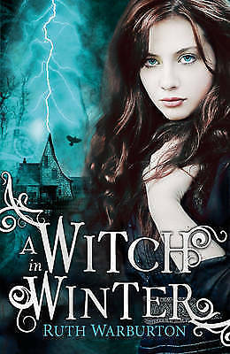 The Winter Trilogy: A Witch in Winter by Warburton, Ruth