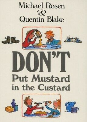 Don't Put Mustard in the Custard (Picture Books) by Rosen, Michael Hardback The