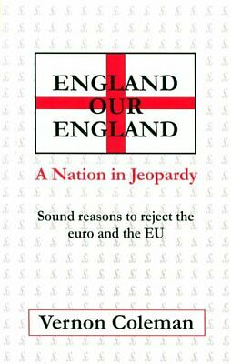 England Our England: A Nation in Jeopardy by Vernon Coleman 1899726217