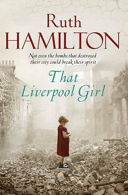 That Liverpool Girl by Ruth Hamilton (Paperback, 2011) New Book