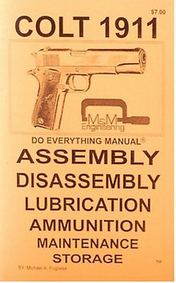 1911 Colt & Others Pistols All Models Do Everything Manual DISASSEMBLY CARE BOOK