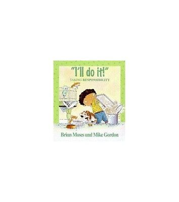 I'll Do It!: Learning About Responsibility: Taking Re..., Moses, Brian Paperback