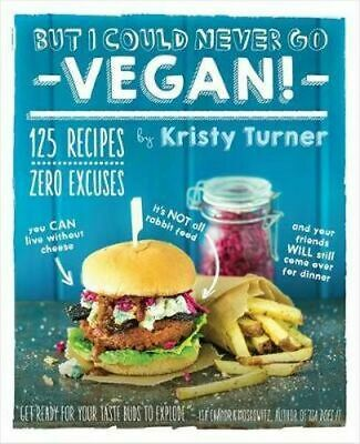 NEW But I Could Never Go Vegan! By Kristy Turner Paperback Free Shipping