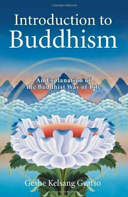 Introduction to Buddhism: An Explanation of... by Geshe Kelsang Gyatso Paperback