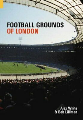 Football Grounds of London (Images of Sport) by Lilliman, Bob Paperback Book The