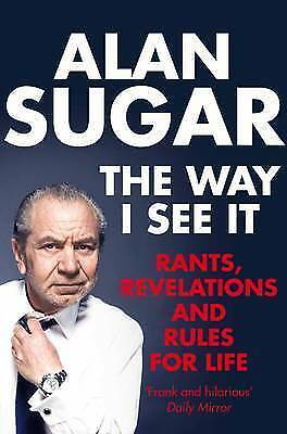 The Way I See It  by Alan Sugar New Paperback Book