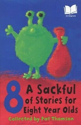 A Sackful Of Stories For 8 Year-Olds by Thomson, Pat Paperback Book The Cheap