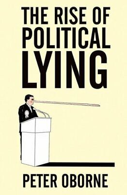 The Rise of Political Lying, Oborne, Peter Paperback Book The Cheap Fast Free