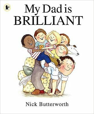 My Dad is Brilliant by Nick Butterworth, Book, New (Paperback)