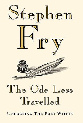 The Ode Less Travelled: Unlocking the Poet Within By Stephen Fry. 9780091796617