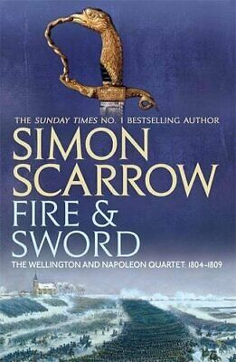 Fire and Sword (Wellington and Napoleon 3) (The W... by Scarrow, Simon Paperback