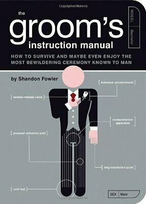 Groom's Instruction Manual: How to Survive and Ma... by Shandon Fowler Paperback