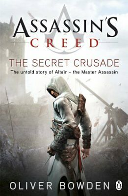 Assassin's Creed: The Secret Crusade, Bowden, Oliver Paperback Book The Cheap