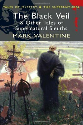 Black Veil & Other Tales (Wordswort by Introduction by Mark Valentine 1840220880