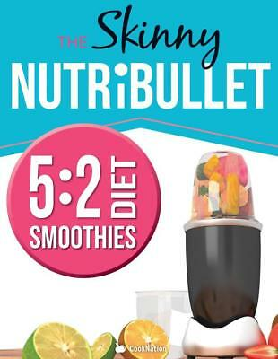NEW The Skinny NUTRiBULLET 5:2 Diet Smoothies Recipe Book By Cooknation Paperbac