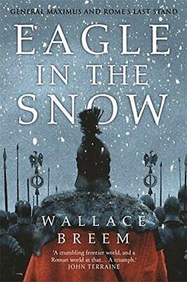 Eagle in the Snow: General Maximus and Rome's Last S..., Breem, Wallace Hardback