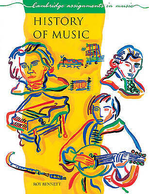 History of Music (Cambridge Assignments in Music), Roy Bennett, New condition, B