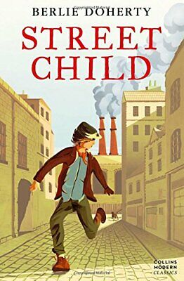 Street Child (Essential Modern Classics) (Collin... by Doherty, Berlie Paperback
