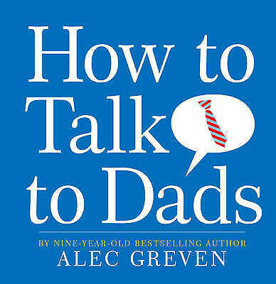 How to Talk to Dads by Alec Greven (Hardback)