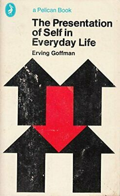 The Presentation of Self in Everyday Life (Pelic... by Goffman, Erving Paperback