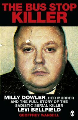 The Bus Stop Killer: Milly Dowler, Her Murder ... by Wansell, Geoffrey Paperback