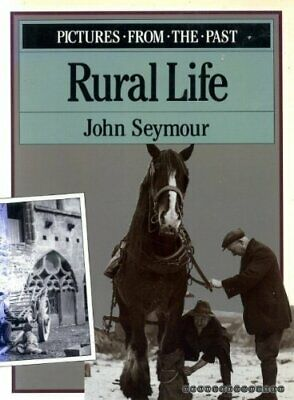 Rural Life: Pictures from the Past by John Seymour Paperback Book The Cheap Fast