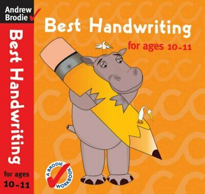 Best Handwriting for Ages 10-11 (Best Handwriting) by Brodie, Andrew Paperback