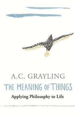 NEW The Meaning of Things By A.C. Grayling Paperback Free Shipping