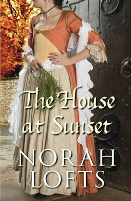 The House at Sunset (The Suffolk Trilogy Vol 3): Vo... by Lofts, Norah Paperback