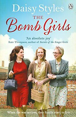 The Bomb Girls (Bomb Girls 1) by Styles, Daisy Book The Cheap Fast Free Post