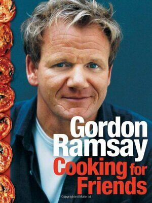 Cooking for Friends: Food from My Table by Ramsay, Gordon Hardback Book The
