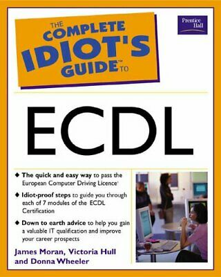 The Complete Idiot's Guide to ECDL by Wheeler, Donna Paperback Book The Cheap