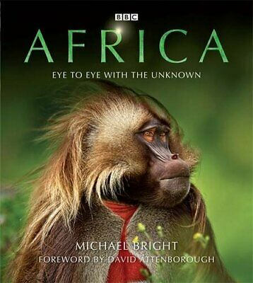 Africa: Eye to Eye with the Unknown by Michael Bright , David Attenborough (Fore