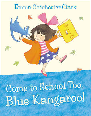 Come to School Too, Blue Kangaroo! by Emma Chichester Clark (Paperback) New Book