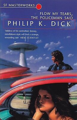 Flow my Tears, the Policeman Said by Philip K. Dick, Book, New (Paperback)