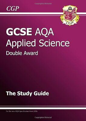 GCSE Applied Science (Double Award) AQA Study Guide by CGP Books Paperback Book