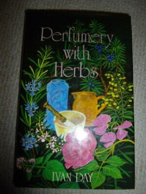 Perfumery with Herbs by Day, Ivan P. Hardback Book The Cheap Fast Free Post