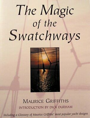 The Magic of the Swatchways by Griffiths, Maurice Book The Cheap Fast Free Post