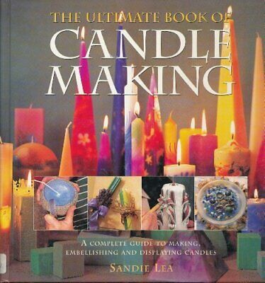 The Ultimate Candle-making Book, Lea, Sandie Hardback Book The Cheap Fast Free
