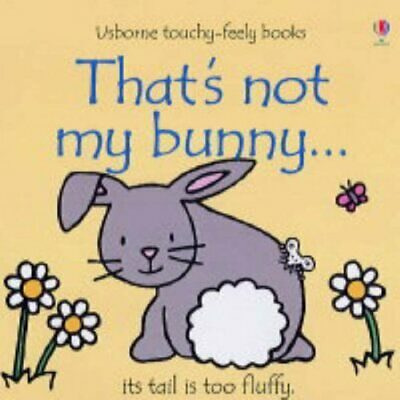 That's Not My Bunny (Touchy-Feely Board Books) by Fiona Watt Board book Book The