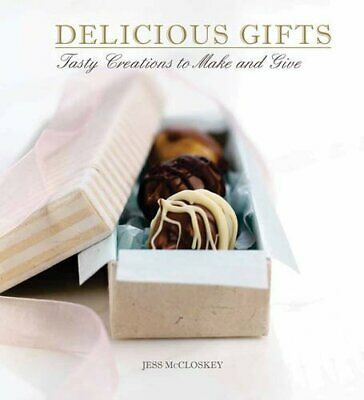 Delicious Gifts: Edible Creations to Make and Give by Jess McCloskey Book The