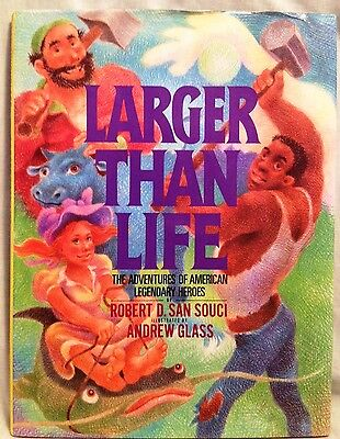 Larger Than Life : The Adventures of American Legendary Heroes by Robert D....