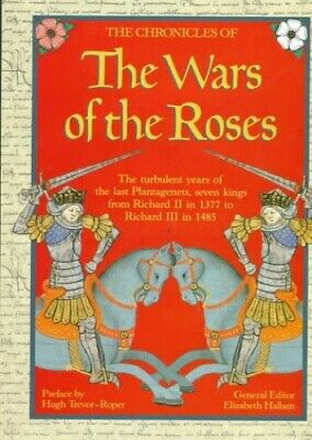 The Chronicles of the Wars of the Roses: The Turbulent Years of the ... Hardback