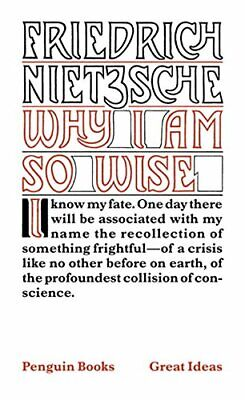 Penguin Great Ideas : Why I Am So Wise by Nietzsche, Friedrich Paperback Book
